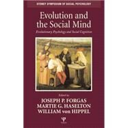 Evolution and the Social Mind: Evolutionary Psychology and Social Cognition by Forgas; Joseph P., 9781138006249
