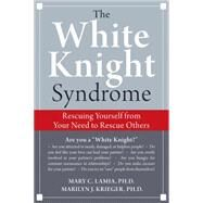 The White Knight Syndrome by Lamia, Mary C., 9781572246249