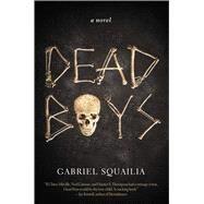 Dead Boys by Squailia, Gabriel, 9781940456249