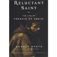 Reluctant Saint : The Life of Francis of Assisi by Spoto, Donald (Author), 9780142196250