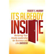 It's Already Inside by Murray, Robert S., 9781630476250