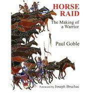 Horse Raid by Goble, Paul; Bruchac, Joseph, 9781937786250