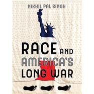 Race and America's Long War by Singh, Nikhil Pal, 9780520296251