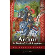 Arthur in Medieval Welsh Literature by Padel, O. J., 9780708326251