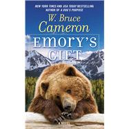 Emory's Gift A Novel by Cameron, W. Bruce, 9780765366252