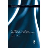 The Politics of Foster Care Administration in the United States by Padot; Rebecca H., 9781138286252