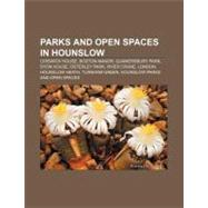 Parks and Open Spaces in Hounslow : Boston Manor House, Gunnersbury Park, Osterley Park, Syon House, Turnham Green, Hounslow Parks and Open Spaces by , 9781156246252