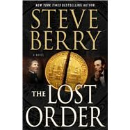The Lost Order by Berry, Steve, 9781250056252