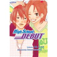 High School Debut (3-in-1 Edition), Vol. 4 Includes vols. 10, 11 & 12 by Kawahara, Kazune, 9781421566252