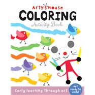 Arty Mouse Coloring Activity Book by Linn, Susie; Stanley, Mandy; Hunt, Brad, 9781784456252