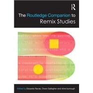 The Routledge Companion to Remix Studies by Navas; Eduardo, 9780415716253