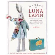 Making Luna Lapin by Peel, Sarah, 9781446306253