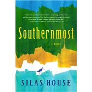 Southernmost by House, Silas, 9781616206253
