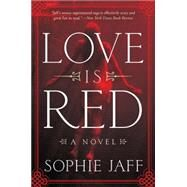 Love Is Red by Jaff, Sophie, 9780062346254