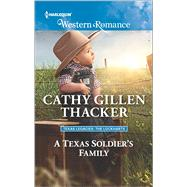 A Texas Soldier's Family by Thacker, Cathy Gillen, 9780373756254