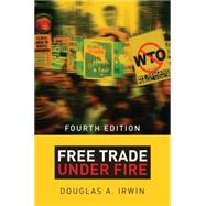 Free Trade Under Fire by Irwin, Douglas A., 9780691166254