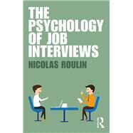 The Psychology of Job Interviews by Roulin; Nicholas, 9781138646254