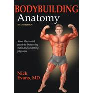 Bodybuilding Anatomy by Evans, Nick, 9781450496254