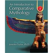 An Introduction to Comparative Mythology by Taylor, Jennifer, 9781465276254
