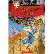 Geronimo Stilton and the Kingdom of Fantasy #5: The Volcano of Fire by Stilton, Geronimo, 9780545556255