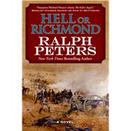 Hell or Richmond by Peters, Ralph, 9780765336255