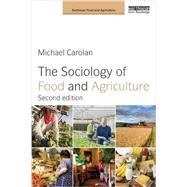 The Sociology of Food and Agriculture by Carolan; Michael, 9781138946255