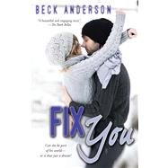 Fix You by Anderson, Beck, 9781501106255