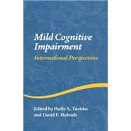 Mild Cognitive Impairment: International Perspectives by Tuokko,Holly A., 9781138006256