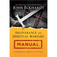 Deliverance and Spiritual Warfare Manual by Eckhardt, John, 9781621366256