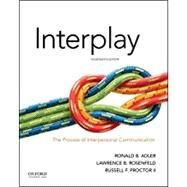 Interplay The Process of Interpersonal Communication by Adler, Ronald B.; Rosenfeld, Lawrence B.; Proctor II, Russell F., 9780190646257