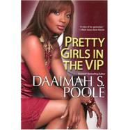 Pretty Girls in the Vip by Poole, Daaimah S., 9780758246257