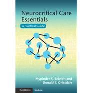 Neurocritical Care Essentials by Sekhon, Mypinder S., M.D.; Griesdale, Donald E., M.D., 9781107476257