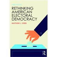 Rethinking American Electoral Democracy by Streb; Matthew J., 9781138786257
