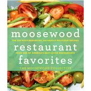 Moosewood Restaurant Favorites The 250 Most-Requested, Naturally Delicious Recipes from One of America's Best-Loved Restaurants by The Moosewood Collective, 9781250006257