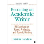 Becoming an Academic Writer by Goodson, Patricia, 9781483376257