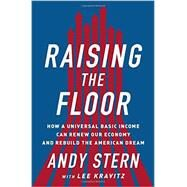 Raising the Floor by Stern, Andy; Kravitz, Lee (CON), 9781610396257