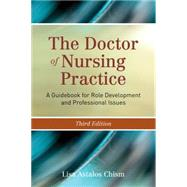 The Doctor of Nursing Practice: A Guidebook for Role Development and Professional Issues by Chism, Lisa Astalos, 9781284066258
