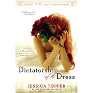 Dictatorship of the Dress by Topper, Jessica, 9780425276259