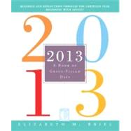 2013 : A Book of Grace-Filled Days by Briel, Elizabeth M., 9780829436259