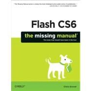 Flash CS6: The Missing Manual by Grover, Chris, 9781449316259