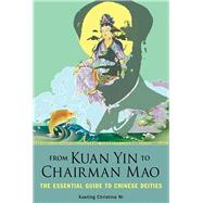From Kuan Yin to Chairman Mao by Ni, Xueting Christine, 9781578636259