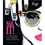 Nail It! 100 Step-by-Step DIY Designs for Fashion-Forward Nails by Harris-Greenslade, Sophie, 9781780976259