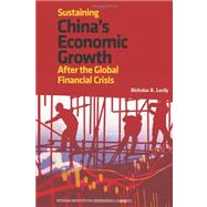 Sustaining China's Economic Growth After the Global Financial Crisis by Lardy, Nicholas R., 9780881326260