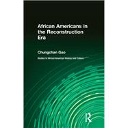 African Americans in the Reconstruction Era by Gao,Chungchan, 9781138966260