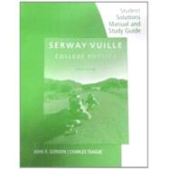 Student Solutions Manual with Study Guide, Volume 2 for Serway/Vuille's College Physics, 10th by Serway, Raymond A.; Vuille, Chris, 9781285866260