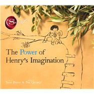 The Power of Henry's Imagination by Byrne, Skye; George, Nic, 9781481406260