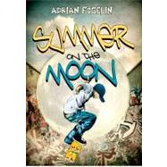 Summer on the Moon by Fogelin, Adrian, 9781561456260