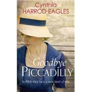 Goodbye, Piccadilly by Harrod-Eagles, Cynthia, 9780751556261