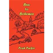 Bus to Bohemia by Parker, Posh, 9780755206261