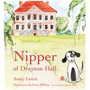 Nipper of Drayton Hall by Lewis, Amey; Mcelroy, Gerry; Meeks, Stephanie, 9781611176261